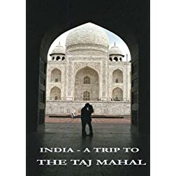 India - A Trip to the Taj Mahal