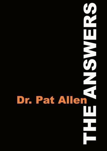The Answers from Dr. Pat Allen