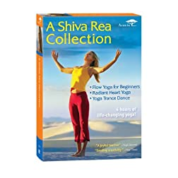 A Shiva Rea Collection (Radiant Heart, Yoga Trance Dance, Flow Yoga for Beginners)