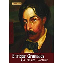 Enrique Granados  A Musical Portrait 2 Disc Set