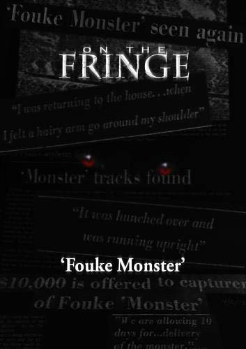 On the Fringe 'Fouke Monster'