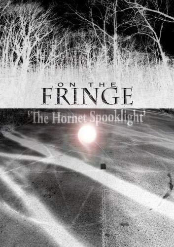On the Fringe 'The Hornet Spook Light'