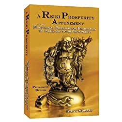A Reiki Prosperity Attunement plus Subliminal Persuasion Programs to Increase Your Prosperity