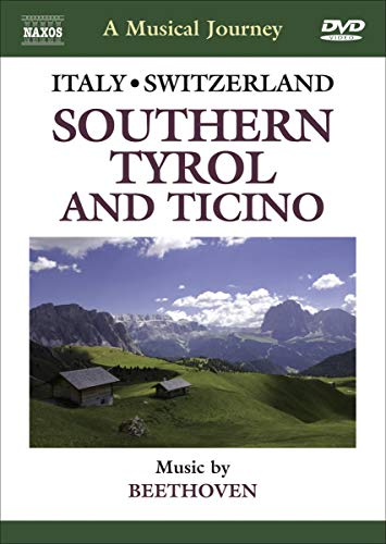 A Musical Journey: Italy / Switzerland - Southern Tyrol and Ticino
