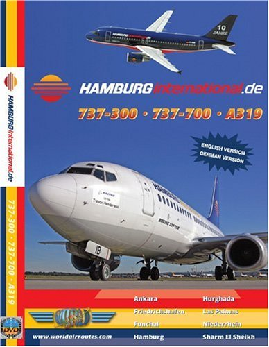 Hamburg International Airbus A319, Boeing 737-300 & 737-700