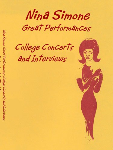 Nina Simone Great Performances: College Concerts and Interviews