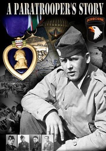 A Paratrooper's Story - Fort Benning to Bastogne