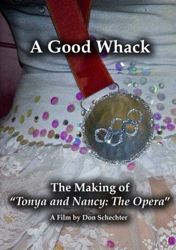 "A Good Whack: The Making of ""Tonya and Nancy: The Opera"""