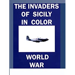 The Invaders of Sicily in Color - World War II