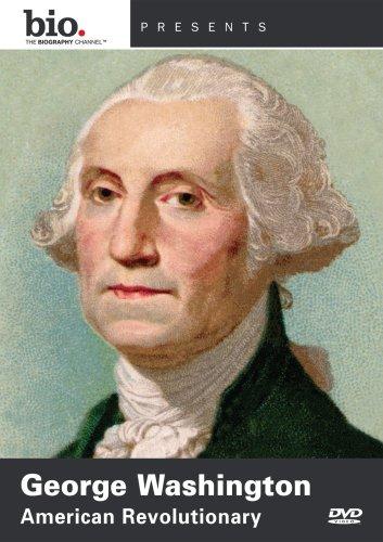 Biography: George Washington - American Revolutionary