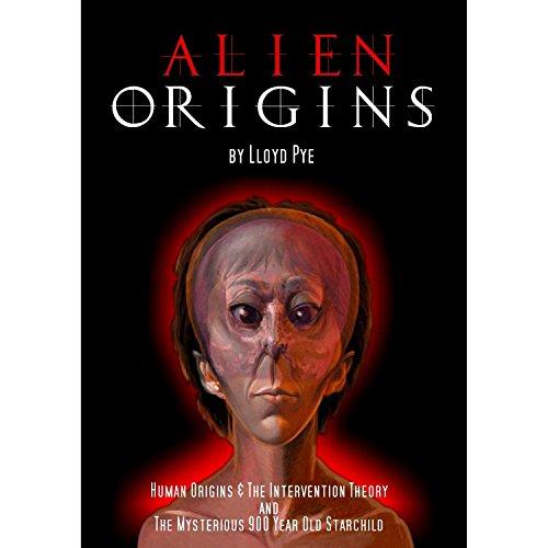 Alien Origins by Lloyd Pye