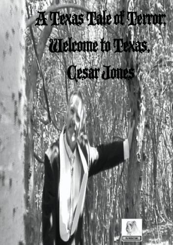 A Texas Tale of Terror; Welcome to Texas, Cesar Jones