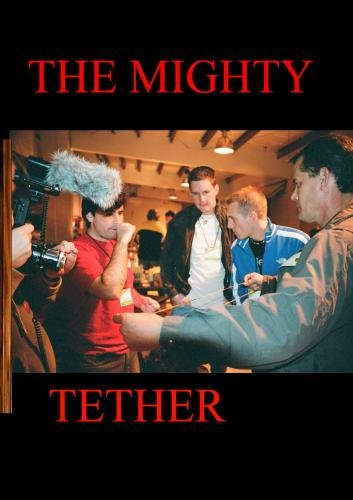 The Mighty Tether