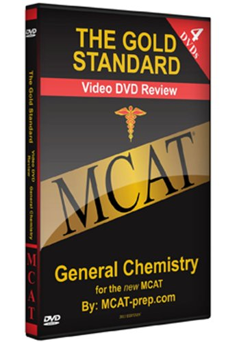 The Gold Standard Video MCAT Science Review on 4 DVDs: General Chemistry (2010-2011)