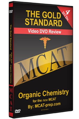 The Gold Standard Video MCAT Science Review on 4 DVDs: Organic Chemistry (2010-2011)