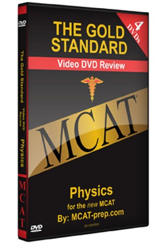 The Gold Standard Video MCAT Science Review on 4 DVDs: Physics (2010-2011)