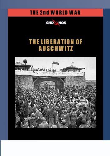 The Liberation of Auschwitz