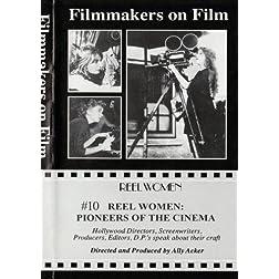 Reel Women: Pioneers of the Cinema The Herstory #10