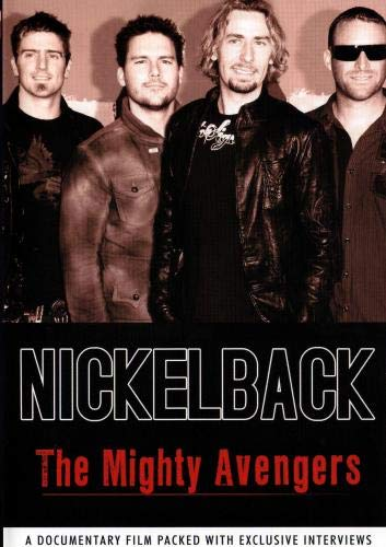Nickelback: The Mighty Avengers