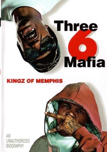 Three 6 Mafia: Kingz of Memphis