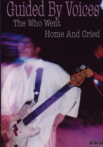Guided by Voices: The Who Went Home and Cried