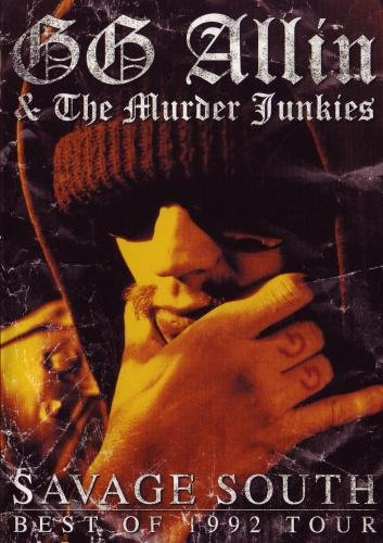 GG Allin & The Murder Junkies: Savage South Best of 1992 Tour