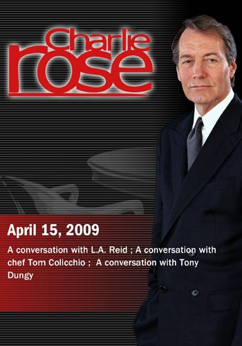 Charlie Rose - L.A. Reid / Tom Colicchio /  Tony Dungy (April 15, 2009)