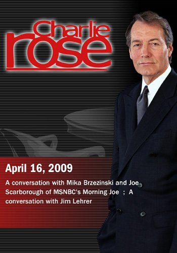 Charlie Rose - MSNBC's Morning Joe /  Jim Lehrer (April 16, 2009)