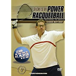Secrets of Power Racquetball: Mastering the Basics