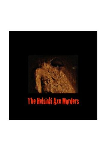 The Helsinki Axe Murders