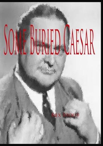 Nero Wolfe: Some Buried Caesar