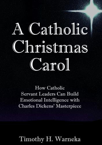 A Catholic Christmas Carol: Catholic Servant Leaders & Emotional Intelligence