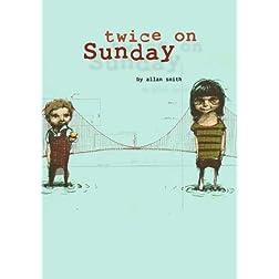 Twice on Sunday