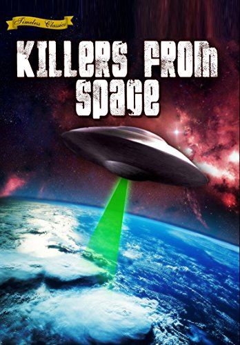 Killers From Space (1954) [Remastered Edition]
