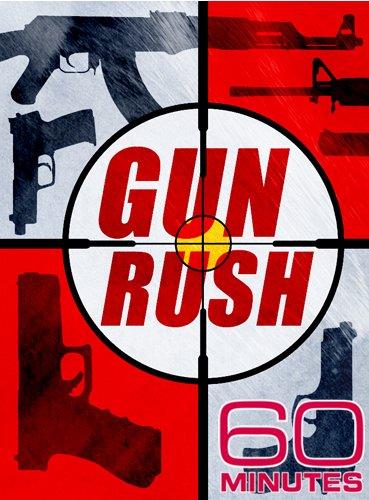 60 Minutes - Gun Rush (April 12, 2009)