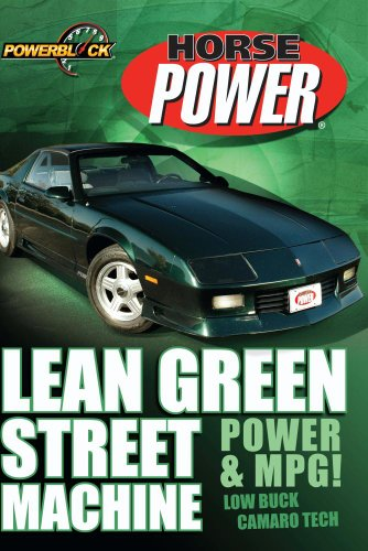 Lean Green Street Machine: Power & MPG!