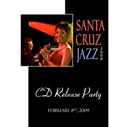 Santa Cruz Jazz 2008 - CD Release Party