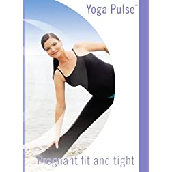 Yoga Pulse: Pregnant, Fit & Tight Prenatal Workout