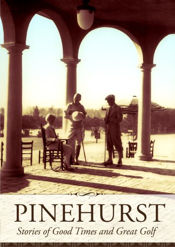 Pinehurst: Stories of Good Times and Great Golf