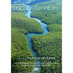 Escape to Nature, Vol. 5: Mythical Rain Forest
