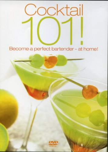 Cocktail 101!: Become a Perfect Bartender - At Home!