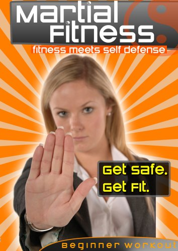 Martial Fitness: fitness meets self defense - GET SAFE. GET FIT. - Beginner Workout