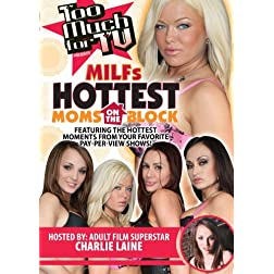 Too Much for TV Presents: Milfs Hottest Moms