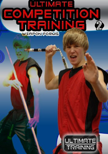 Ultimate Martial Arts Competition Training: Weapon Forms