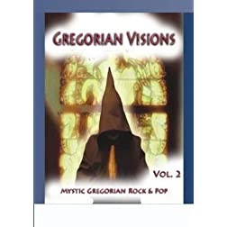 Gregorian Visions Vol.2 - Mystic Gregorian Rock & Pop