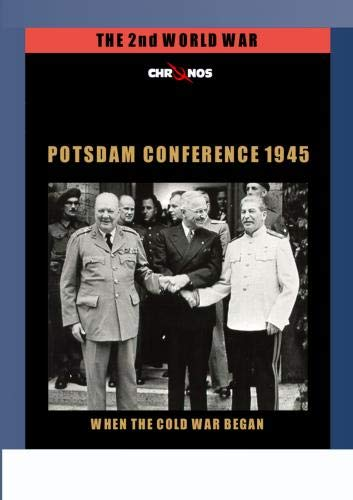 Potsdam Conference 1945 - When the Cold War began