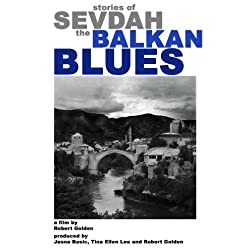 STORIES OF SEVDAH -THE BALKAN BLUES