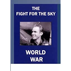 The Fight for the Sky - World War II