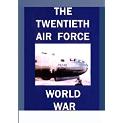 The Twentieth Air Force - World War II