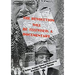 The Revolution Will Be Televised: A Documentary